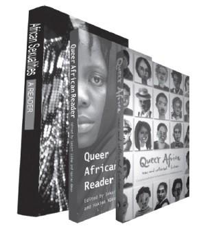 African Sexualities: A Reader Sylvia Tamale (Ed.) Pambazuka Press, 2011 Queer Africa : New and Collected Stories Karen Martin, Makhosazana Xaba (Eds) MaThoko's Books, 2013 Queer African Reader Sokari Ekine, Hakima Abbas (Eds) Pambazuka Press, 2013