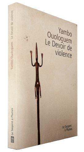 LE DEVOIR DE VIOLENCE Yambo Ouologuem Le Serpent à Plumes, 2003 (1968)
