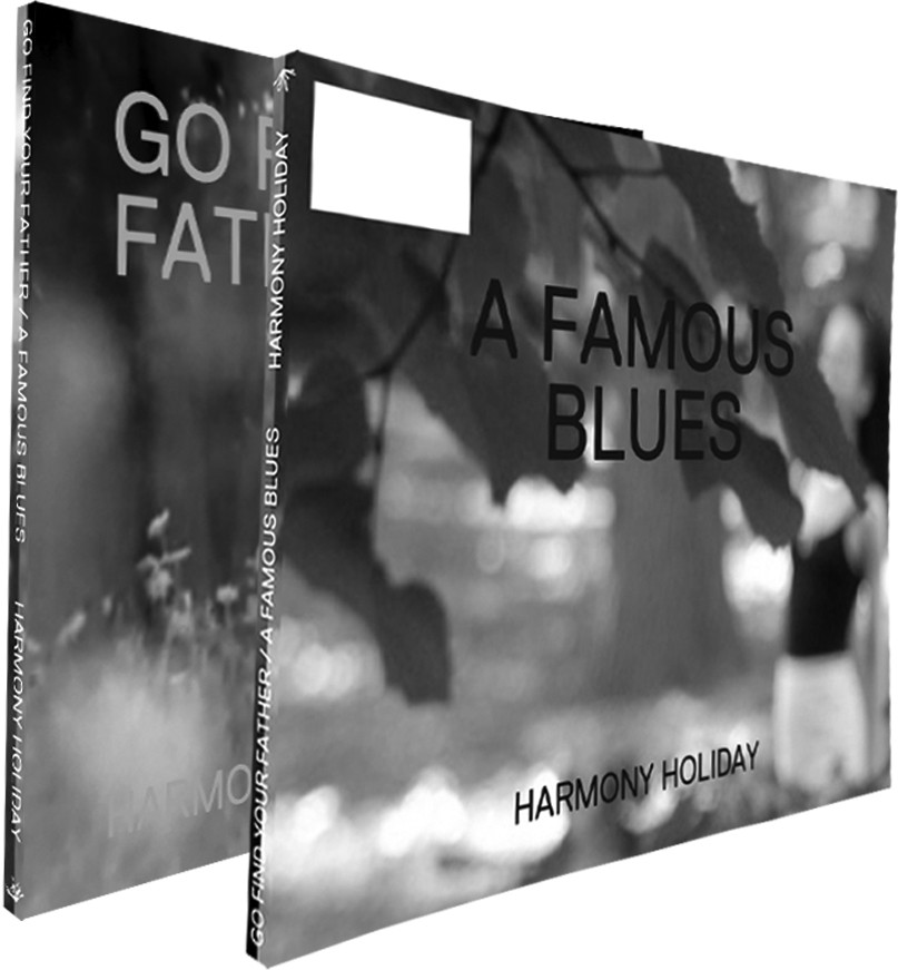 Go Find Your Father / A Famous Blues Harmony Holiday Ricochet Editions, 2014